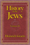 History of the Jews, Vol. 4: From the Rise of the Kabbala (1270 C.E.) to the Permanent Settlement of the Marranos in Holland (1618 C.E.)