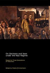 On Germans and Jews under the Nazi Regime: Essays by Three Generations of Historians