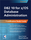 DB2 10 for z/OS Database Administration: Certification Study Guide (Exam 612)
