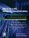 DB2 9 for z/OS Database Administration: Certification Study Guide (Exam 732)